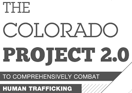 The Colorado Project 2.0 to Comprehensively Combat Human Trafficking